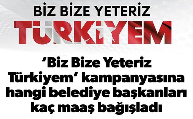 'Biz Bize Yeteriz Türkiyem' kampanyasına belediye başkanlarından da destek geldi
