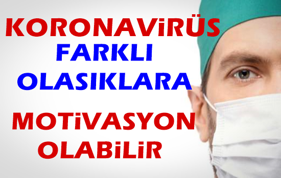 Koronavirüs farklı olasılıklara motivasyon olabilir