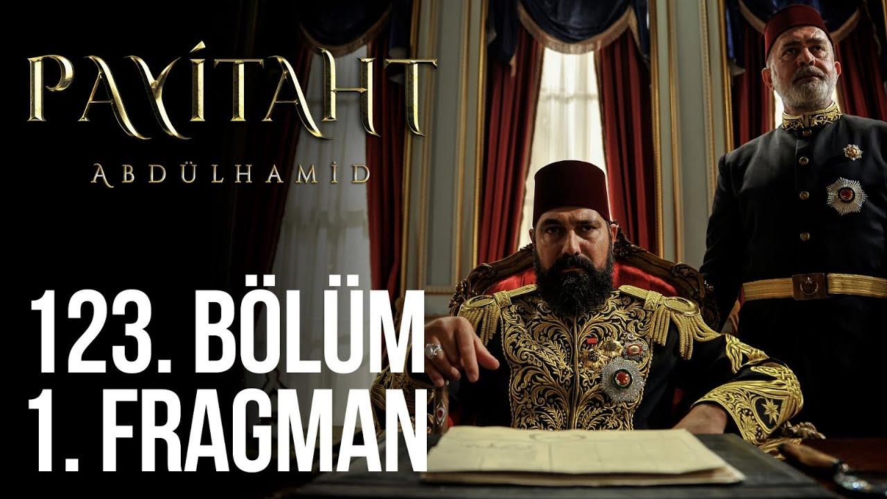 Payitaht Abdülhamid 123.Bölüm Fragmanı