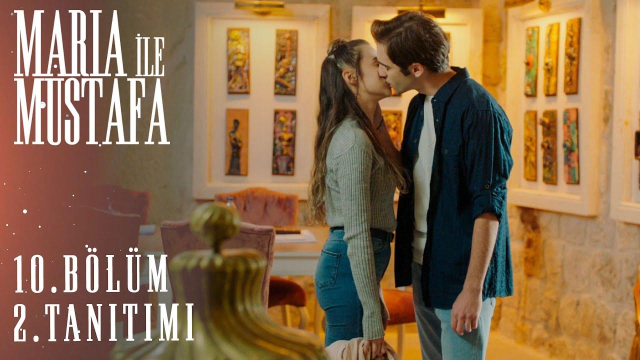 Maria İle Mustafa 10.Bölüm 2.Fragmanı