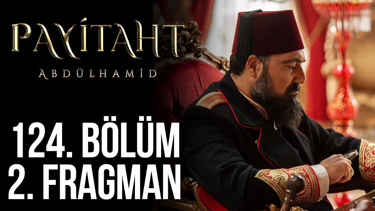 Payitaht Abdülhamid 124.Bölüm 2.Fragmanı