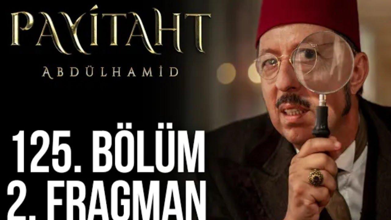 Payitaht Abdülhamid 125.Bölüm 2.Fragmanı