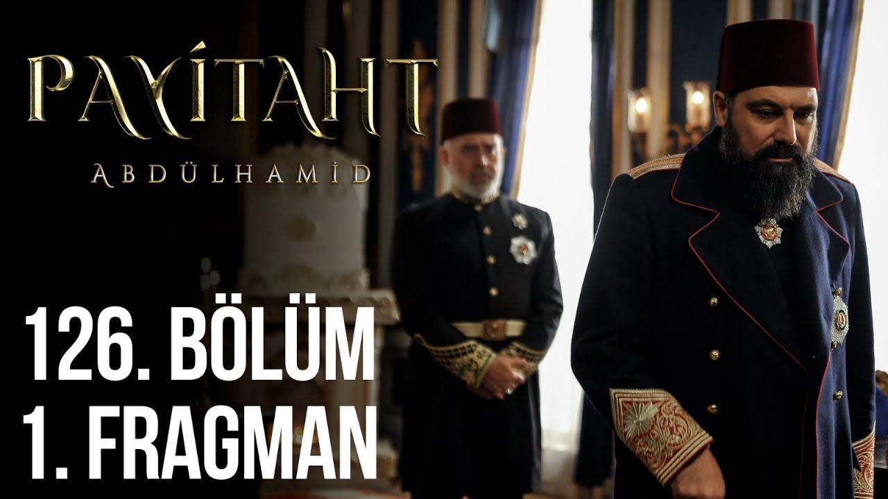 Payitaht Abdülhamid 126.Bölüm Fragmanı