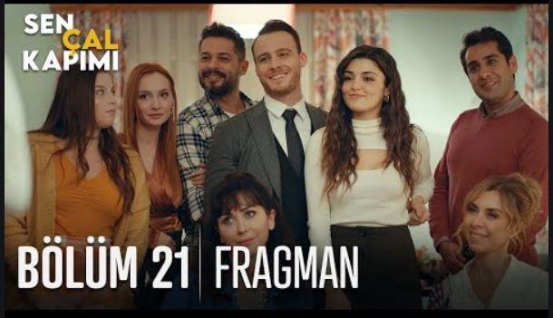 Sen Çal Kapımı 21.Bölüm Fragmanı