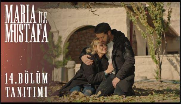 Maria İle Mustafa 14.Bölüm Fragman