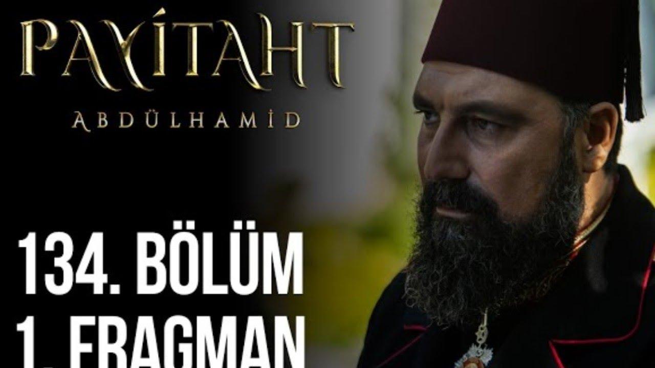 Payitaht Abdülhamid 134.Bölüm Fragmanı