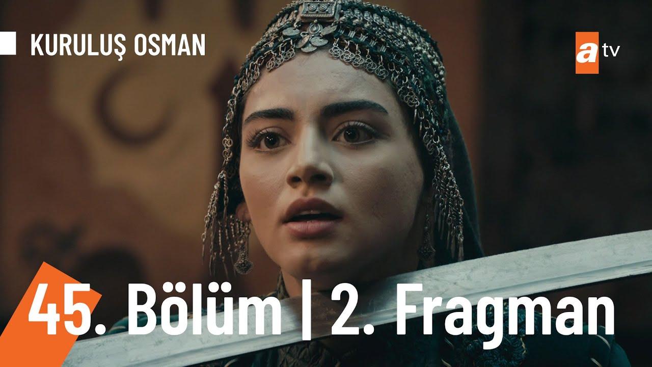 Kuruluş Osman 45.Bölüm 2.Fragmanı