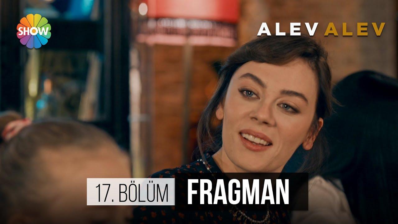 Alev Alev 17.Bölüm Fragmanı