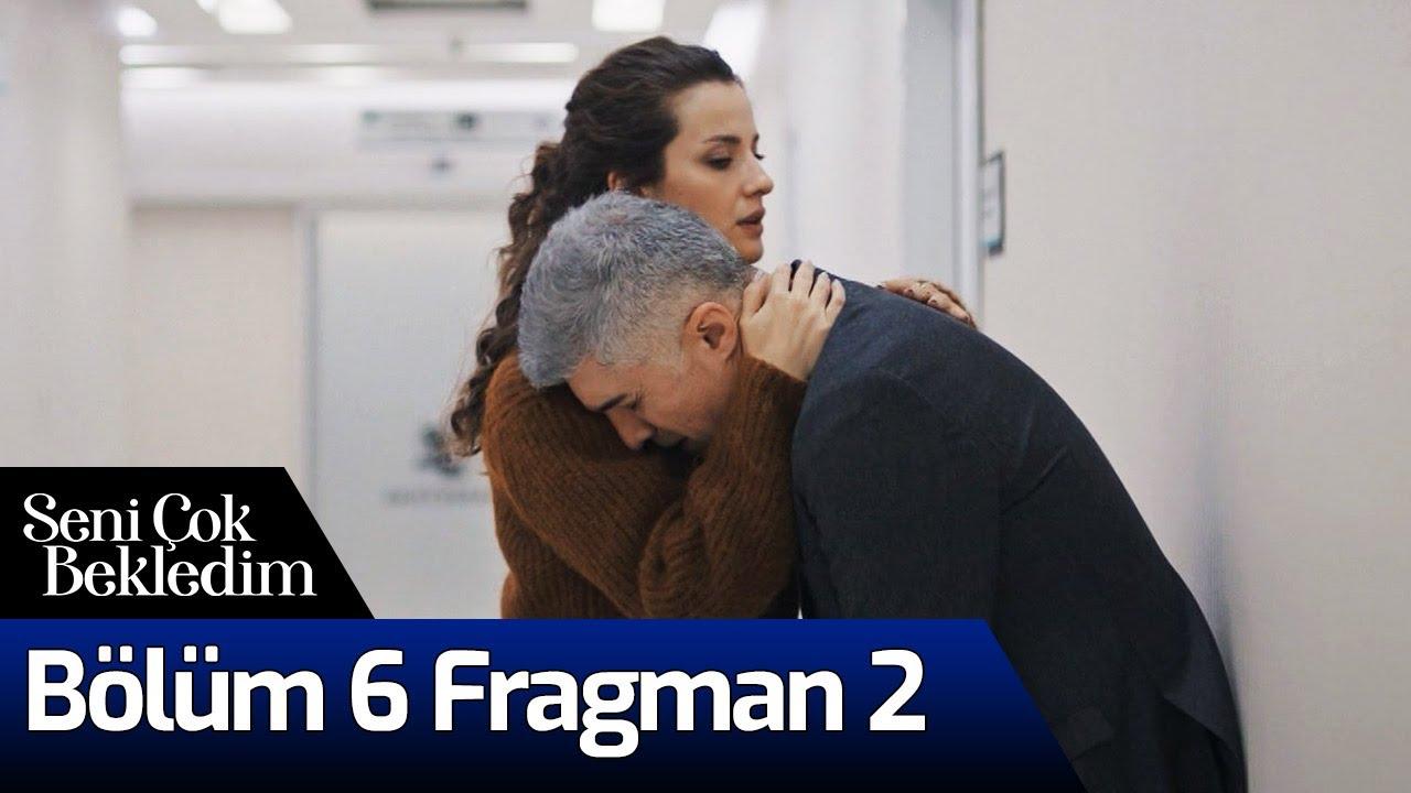 Seni Çok Bekledim 6.Bölüm 2. Fragmanı