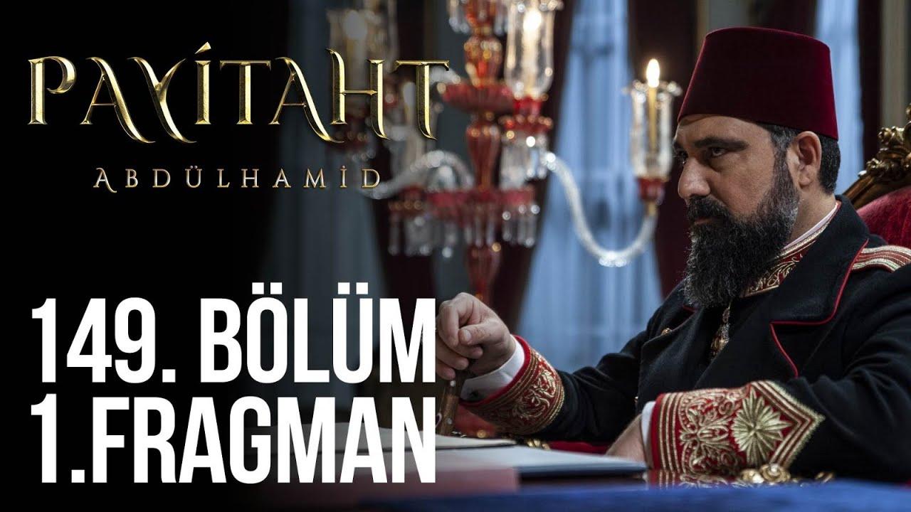 Payitaht Abdülhamid 149.Bölüm Fragmanı