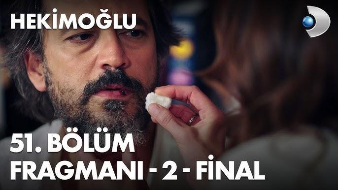 Hekimoğlu 51.Bölüm 2. Fragmanı (Final)