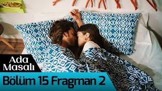 Ada Masalı 15.Bölüm 2. Fragmanı