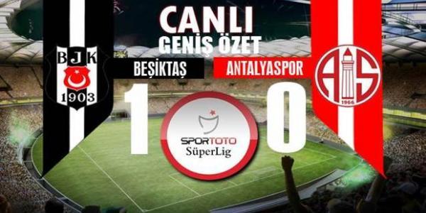 Beşiktaş Antalyaspor Maçı Geniş Özeti