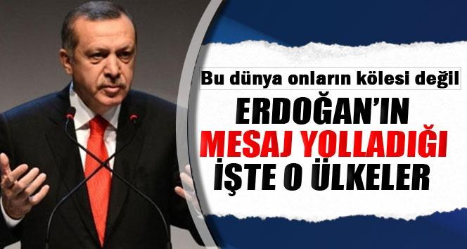 Erdoğan: Bu dünya onların kölesi değil