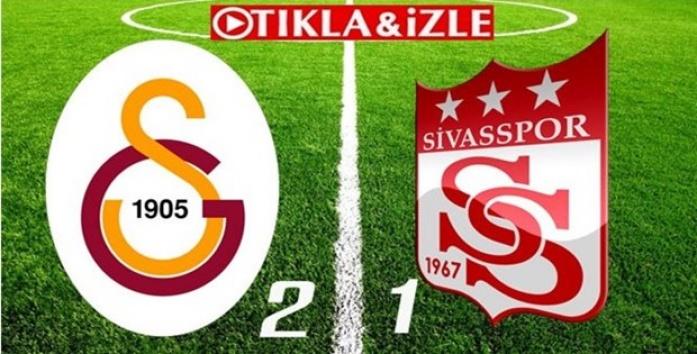 Galatasaray 2-1 Sivasspor Maçı Özeti Golleri İzle