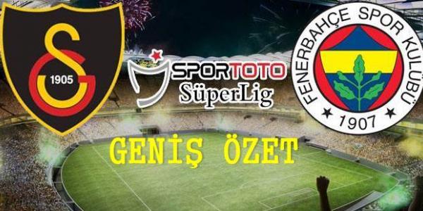 Galatasaray 2-1 Fenerbahçe Geniş Özet