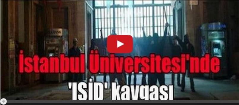 İstanbul Üniversitesi'nde IŞİD Kavgası çıktı İzle