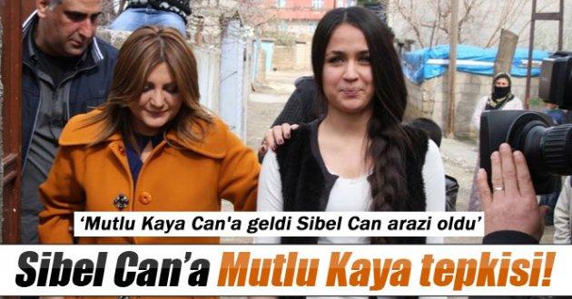 Sibel Can'a Mutlu Kaya tepkisi