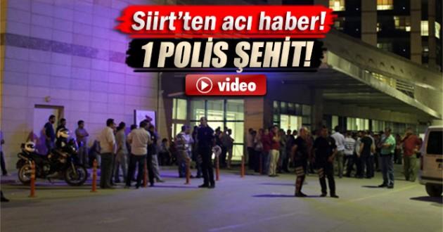 Siirt'te 1 polis memuru şehit oldu!