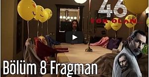 46 Yok Olan 8. Bölüm Fragmanı