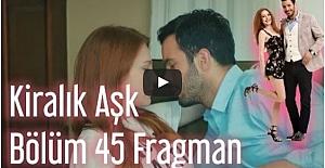 Kiralık Aşk 45. Bölüm Fragmanı