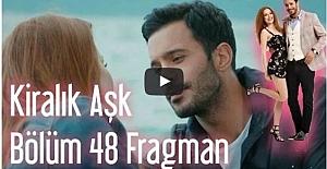 Kiralık Aşk 48.Bölüm Fragmanı
