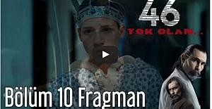 46 Yok Olan 10. Bölüm Fragmanı