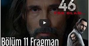 46 Yok Olan 11. Bölüm Fragmanı