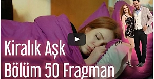 Kiralık Aşk 50. Bölüm Fragmanı