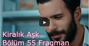 Kiralık Aşk 55.Bölüm Fragmanı