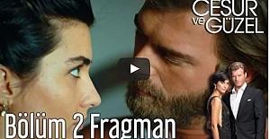 Cesur ve Güzel 2. Bölüm Fragman