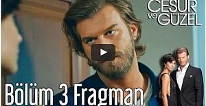 Cesur ve Güzel 3. Bölüm Fragman