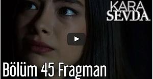Kara Sevda 45. Bölüm Fragman