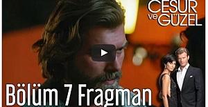 Cesur ve Güzel 7. Bölüm Fragman ᴴᴰ