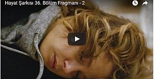 Hayat Şarkısı 36.Bölüm 2.Fragman ᴴᴰ