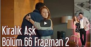 Kiralık Aşk 66.Bölüm 2.Fragman