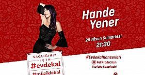 Hande Yener açık hava konseri ve canlı yayınıyla moral olacak