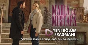 bMaria İle Mustafa 12.Bölüm 2.Fragmanı/b