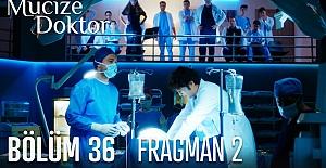 Mucize Doktor 36.Bölüm 2.Fragmanı