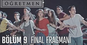 Öğretmen 9.Bölüm Fragmanı (Final)