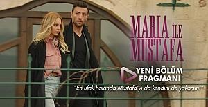 Maria İle Mustafa 16.Bölüm 2.Fragmanı