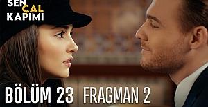 Sen Çal Kapımı 23.Bölüm 2.Fragmanı