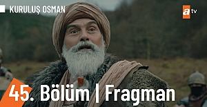 Kuruluş Osman 45.Bölüm Fragmanı