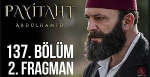 Payitaht Abdülhamid 137.Bölüm 2.Fragmanı