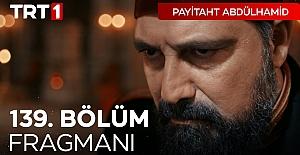 Payitaht Abdülhamid 139.Bölüm Fragmanı