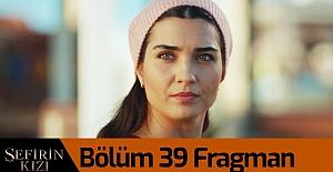 Sefirin Kızı 39.Bölüm Fragmanı