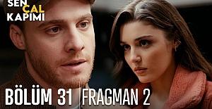 Sen Çal Kapımı 31.Bölüm 2. Fragmanı