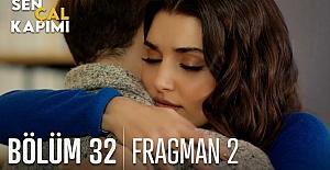 Sen Çal Kapımı 32.Bölüm 2. Fragmanı