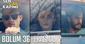 Sen Çal Kapımı 36.Bölüm 2. Fragmanı