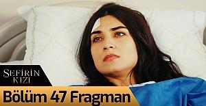 Sefirin Kızı 47.Bölüm Fragmanı